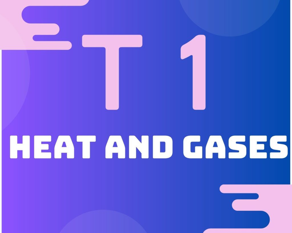 Topic 1 Heat and gases